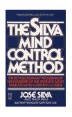 Silva Mind Control Method 1st 1991 9780671739898 Front Cover