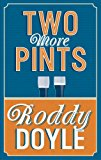 Two More Pints 2014 9780224101899 Front Cover