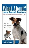 Jack Russell Terriers The Joys and Realities of Living with a JRT 2003 9780764540899 Front Cover