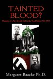 Tainted Blood? Memoirs of a Part-Jewish Girl in the Third Reich 1933-1945 2007 9781425914899 Front Cover