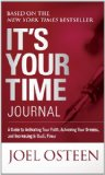 It's Your Time Journal A Guide to Activating Your Faith, Achieving Your Dreams, and Increasing in God's Favor 2010 9781451609899 Front Cover