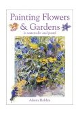 Painting Flowers and Gardens 2003 9780715316900 Front Cover