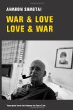 War and Love, Love and War New and Selected Poems 2010 9780811218900 Front Cover