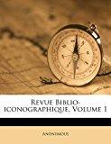 Revue Biblio-Iconographique 2012 9781286499900 Front Cover