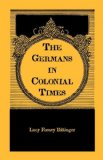 Germans in Colonial Times 1998 9780917890901 Front Cover