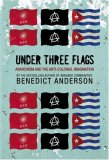 Under Three Flags Anarchism and the Anti-Colonial Imagination 2007 9781844670901 Front Cover