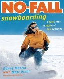 No-Fall Snowboarding 7 Easy Steps to Safe and Fun Boarding 2005 9780743269902 Front Cover