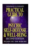 Practical Guide to Psychic Self-Defense Strengthen Your Aura 3rd 2002 Enlarged 9780875421902 Front Cover