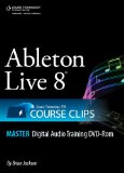Ableton Live 8 Course Clips Master 2009 9781598639902 Front Cover