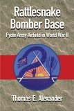 Rattlesnake Bomber Base Pyote Army Airfield in World War II 2005 9781880510902 Front Cover