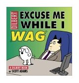 Excuse Me While I Wag A Dilbert Book 2001 9780740713903 Front Cover