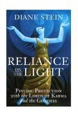 Reliance on the Light Psychic Protection with the Lords of Karma and the Goddess 2001 9781580910903 Front Cover