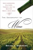 Geography of Wine How Landscapes, Cultures, Terroir, and the Weather Make a Good Drop 1st 2008 9780452288904 Front Cover