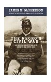 Negro's Civil War How American Blacks Felt and Acted During the War for the Union 1st 2003 9781400033904 Front Cover