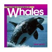 Welcome to the World of Whales 1996 9781551104904 Front Cover