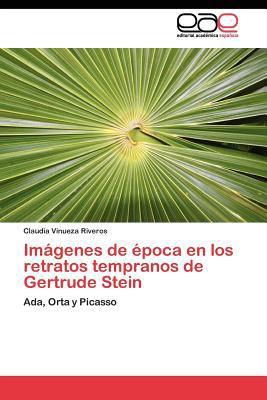 Im�genes de �poca en Los Retratos Tempranos de Gertrude Stein 2011 9783844338904 Front Cover