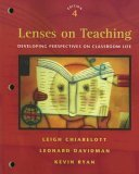 Lenses on Teaching Developing Perspectives on Classroom Life 4th 2006 Revised 9780495091905 Front Cover