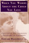 When You Worry about the Child You Love Emotional and Learning Problems in Children 1996 9780684800905 Front Cover