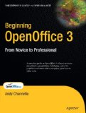 Beginning OpenOffice 3 1st 2009 9781430215905 Front Cover
