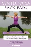 Gentle Yoga for Back Pain A Safe and Easy Approach to Better Health and Well-Being Through Yoga 1st 2012 9781578263905 Front Cover