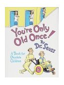 You're Only Old Once! A Book for Obsolete Children 2009 9780394551906 Front Cover