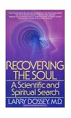 Recovering the Soul A Scientific and Spiritual Approach 1st 1989 9780553347906 Front Cover