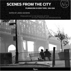 Scenes from the City Filmmaking in New York, 1966-2006 2006 9780847828906 Front Cover