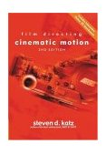 Film Directing: Cinematic Motion A Workshop for Staging Scenes 2nd 2004 Revised 9780941188906 Front Cover
