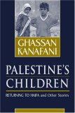 Palestine's Children Returning to Haifa and Other Stories 2000 9780894108907 Front Cover