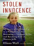 Stolen Innocence: My Story of Growing Up in a Polygamous Sect, Becoming a Teenage Bride, and Breaking Free of Warren Jeffs 2008 9781400157907 Front Cover