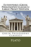 Euthyphro (Greek Philosophy Classics) Large Print Edition 2013 9781492323907 Front Cover