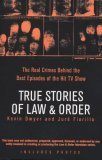 True Stories of Law and Order The Real Crimes Behind the Best Episodes of the Hit TV Show 2006 9780425211908 Front Cover