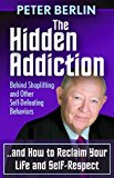 Hidden Addiction Behind Shoplifting and Other Self-Defeating Behaviors 2013 9781614483908 Front Cover