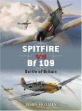 Spitfire vs Bf 109 Battle of Britain 2007 9781846031908 Front Cover