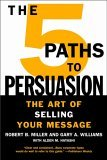 5 Paths to Persuasion The Art of Selling Your Message 2005 9780446695909 Front Cover