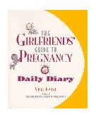 Girlfriends' Guide to Pregnancy Daily Diary 1996 9780671002909 Front Cover