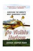 No Visible Horizon Surviving the World's Most Dangerous Sport 2004 9780743257909 Front Cover