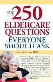 250 Eldercare Questions Everyone Should Ask 2009 9781598698909 Front Cover