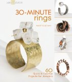 30-Minute Rings 60 Quick and Creative Projects for Jewelers 2011 9781600597909 Front Cover