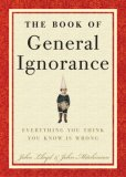 Book of General Ignorance 2007 9780307394910 Front Cover