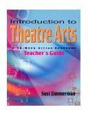 Introduction to Theatre Arts A 36-Week Action Handbook 1st 2004 Teachers Edition, Instructors Manual, etc.  9781566080910 Front Cover