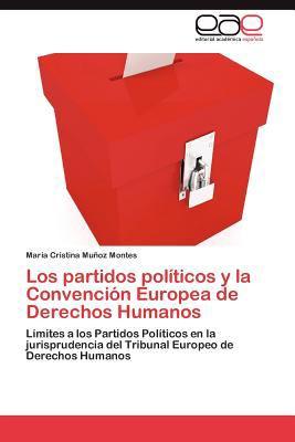 Los Partidos Pol�ticos y la Convenci�n Europea de Derechos Humanos 2012 9783848452910 Front Cover