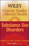 Wiley Concise Guides to Mental Health Substance Use Disorders 1st 2006 9780471689911 Front Cover