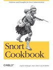 Snort Cookbook Solutions and Examples for Snort Administrators 1st 2005 9780596007911 Front Cover