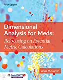 Dimensional Analysis for Meds Refocusing on Essential Metric Calculations