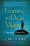 Learning to Die in Miami Confessions of a Refugee Boy 1st 2011 9781439181911 Front Cover