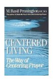 Centered Living The Way of Centering Prayer 1988 9780385242912 Front Cover