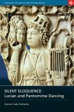 Silent Eloquence Lucian and Pantomime Dancing 2007 9780715634912 Front Cover