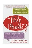 Is It Just a Phase ? How to Tell Common Childhood Phases from More Serious Problems 1999 9780767903912 Front Cover