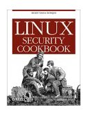 Linux Security Cookbook Security Tools and Techniques 1st 2003 9780596003913 Front Cover